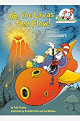 Oh, the Lavas That Flow!: All about Volcanoes Hardcover