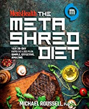 Men's Health The MetaShred Diet: Your 28-Day Rapid Fat-Loss Plan. Simple. Effective. Amazing.