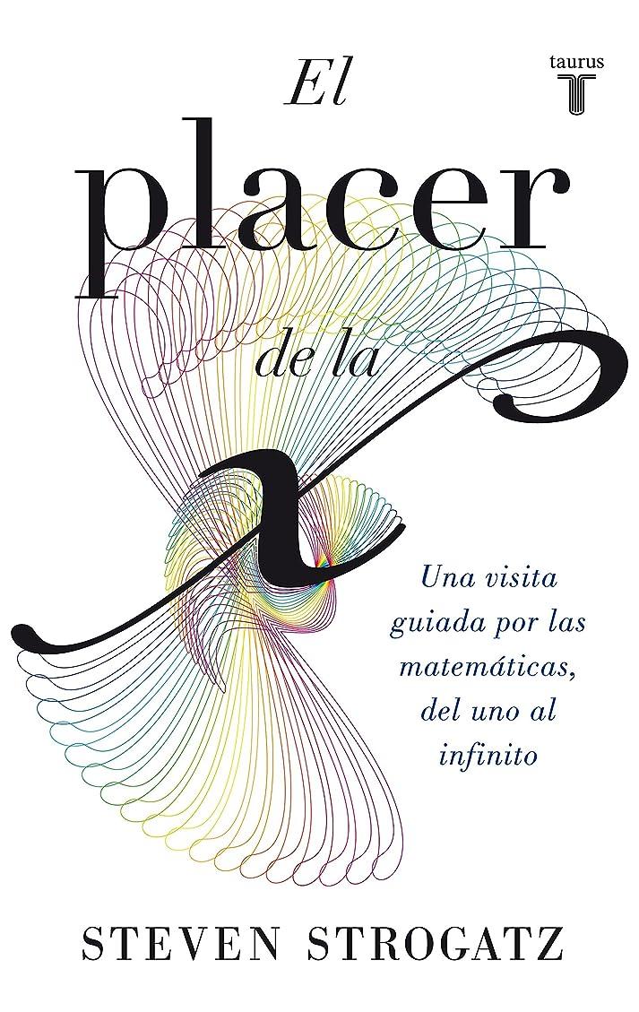 センブランス多くの危険がある状況通りEl placer de la X: Una visita guiada por las matemáticas, del uno al infinito (Spanish Edition)