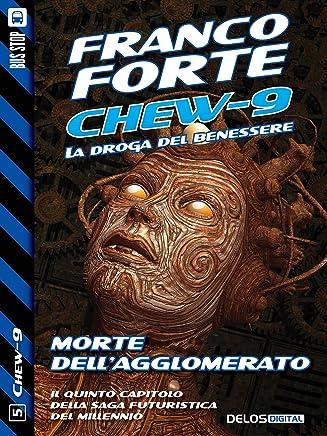Morte dellAgglomerato: Chew-9 5