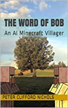 The Word of Bob: an AI Minecraft Villager