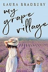My Grape Village (The Grape Series Book 7) Kindle Edition