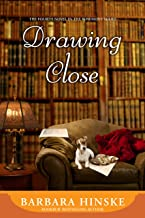 Drawing Close: The Fourth Novel in the Rosemont Series