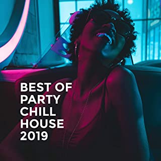 Best of Party Chill House 2019