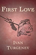 First Love (Everyman's Library Classics)