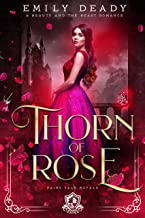 Thorn of Rose: A Beauty and the Beast Romance (Fairy Tale Royals Book 2)