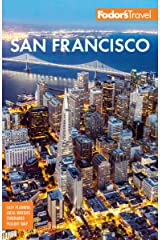 Fodor's San Francisco: with the best of Napa & Sonoma (Full-color Travel Guide) Kindle Edition