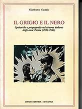 Il grigio e il nero: Spettacolo e propaganda nel cinema italiano degli anni Trenta, 1931-1943 (Musica, cinema, immagine e teatro)