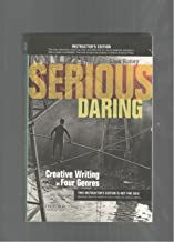 Serious Daring: Creative Writing in Four Genres ( 2015 Instructor's edition)