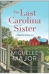 The Last Carolina Sister: A Novel (The Magnolia Sisters Book 3) Kindle Edition