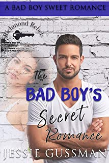 The Bad Boy's Secret Romance (Richmond Rebels Sweet Bad Boy Romance Book 2)