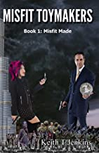 Misfit Toymakers: Author's Edition (MisFits Made Book 1)