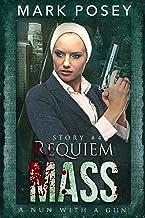 Requiem Mass (A Nun With A Gun Book 4)