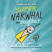 Super Narwhal and Jelly Jolt: A Narwhal and Jelly Book, #2