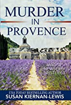 Murder in Provence: A French Country Village New Marriage Mystery (The Maggie Newberry Mystery Series Book 3)