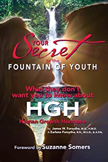 Your Secret to the Fountain of Youth: What They Don't Want You Know About HGH: Human Growth Hormone
