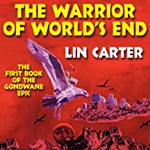 The Warrior of World's End: Gondwane Epic, Book 1