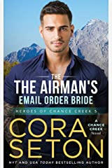 The Airman's E-Mail Order Bride (Heroes of Chance Creek Series Book 5) Kindle Edition