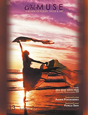 Able Muse - a review of poetry, prose and art - Summer 2012 (No. 13 - print edition)