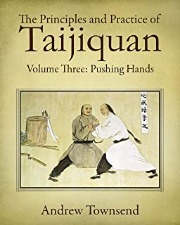 The Principles and Practice of Taijiquan: Volume Three: Pushing Hands