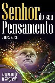 Senhor do seu pensamento: Transforme sua vida com o poder da mente (Coleção - O Destino Em Suas Mãos) (Portuguese Edition)