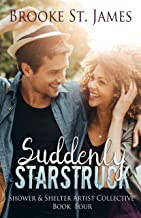 Suddenly Starstruck (Shower & Shelter Artist Collective Book 4)