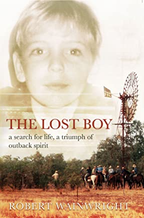 The Lost Boy: A search for life, a triumph of outback spirit: The Story of Clinton Liebelt