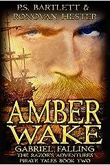 AMBER WAKE - Gabriel Falling: The Razor's Adventures Book Two (The Razor's Adventures Pirate Tales 2) Kindle Edition