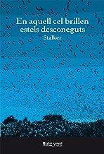 En aquell cel brillen estels desconeguts (Raigs Globulars Book 30) (Catalan Edition)