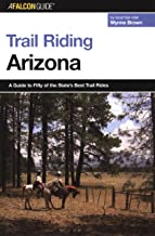 Trail Riding Arizona (Falcon Guides Trail Riding)