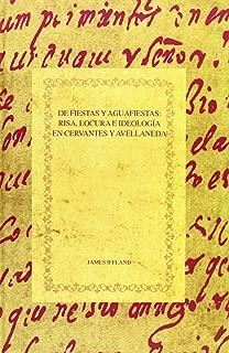 De fiestas y aguafiestas. Risa, locura e ideologia en Cervantes y Avellaneda. (Biblioteca Aurea hispanica) (Spanish Edition) (Biblioteca Aurea hispánica)