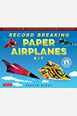 Record Breaking Paper Airplanes Ebook: Make Paper Airplanes Based on the Fastest, Longest-Flying Planes in the World!: Origami Book with 16 Designs Kindle Edition