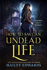 How to Save an Undead Life (The Beginner's Guide to Necromancy Book 1) Kindle Edition