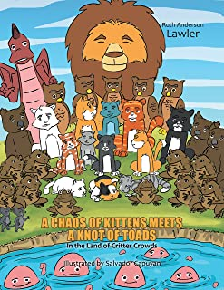 A Chaos of Kittens Meets a Knot of Toads: In the Land of Critter Crowds (English Edition)