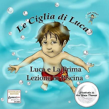 Luca e La Prima Lezione in Piscina (Luca Lashes Vol. 5)