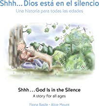 Shhh...God Is in the Silence (Bilingual Edition)