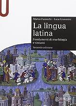 Scaricare Libri La lingua latina. Fondamenti di morfologia e sintassi. Con esercizi PDF