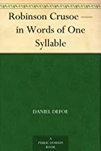 Robinson Crusoe — in Words of One Syllable