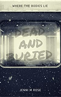 Dead and Buried: Where the Bodies Lie (Chasing Happy Book 1)