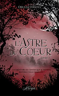L'Astre du Coeur, livre 1 (100% Fantastique) (French Edition)