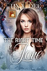 The Right Time for Love: A Time Travel Romance Kindle Edition