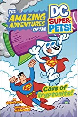 Cave of Kryptonite (The Amazing Adventures of the DC Super-Pets) Kindle Edition