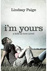 I'm Yours (Bold As Love Book 2) Kindle Edition