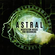 Astral Meditation Music for Beginners