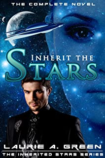 Inherit the Stars - The Complete Novel (The Inherited Stars Series)