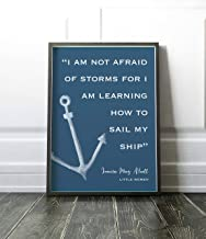 Arvier Louisa May Alcott Little Women I am not Afraid of Storms Learning to sail My Ship Inspirational Print Little Tiger Designs Nautical Framed Wall Art