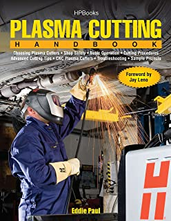 Plasma Cutting Handbook: Choosing Plasma Cutters, Shop Safely, Basic Operation, Cutting Procedures, Advanced Cutting Tips, CNC Plasma Cutters, Troubleshooting & Sample Projects