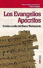 LOS EVANGELIOS APÓCRIFOS. CRÓNICA OCULTA DEL NUEVO TESTAMENTO (Best Book)