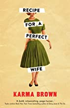 Recipe for a Perfect Wife: A Daily Mail Book of the Week