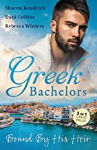 Greek Bachelors: Bound By His Heir/Carrying The Greek's Heir/An Heir To Bind Them/The Greek's Tiny Miracle (One Night With...
